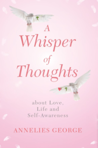 a whisper of thoughts, author Annelies George, thoughts, wisdom